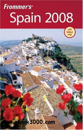 Frommer's Spain 2008 (Frommer's Complete Guides) free download