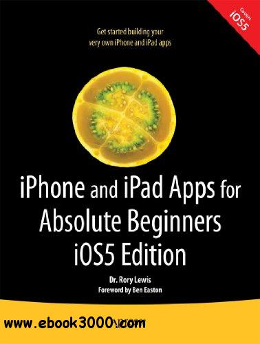 iPhone and iPad Apps for Absolute Beginners, iOS 5 Edition free download