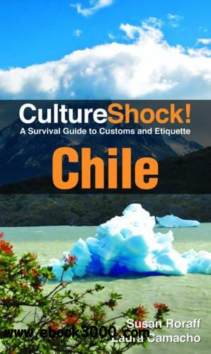 Culture Shock! Chile: A Survival Guide to Customs and Etiquette free download