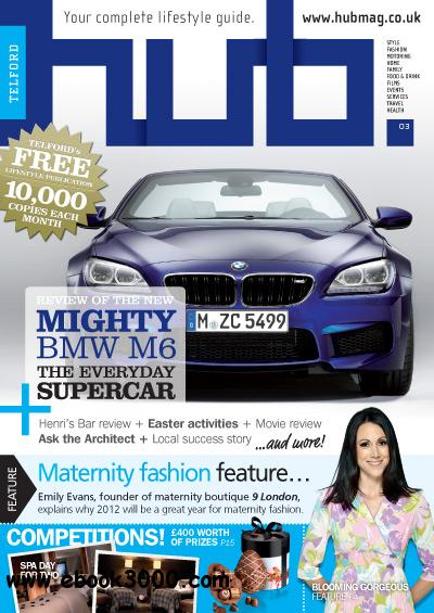 Hub Magazine issue 3 - March 2012 free download