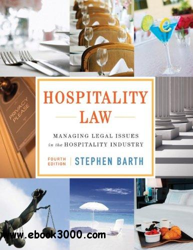 Hospitality Law: Managing Legal Issues in the Hospitality Industry, 4 edition free download