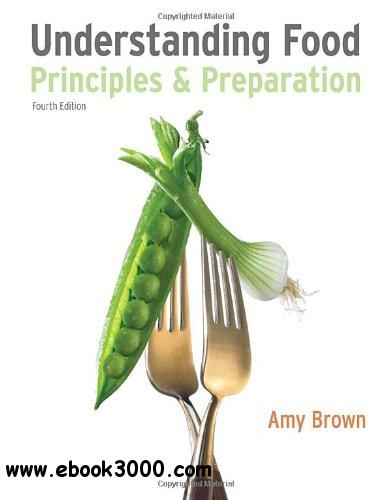 Understanding Food: Principles and Preparation, 4th edition free download