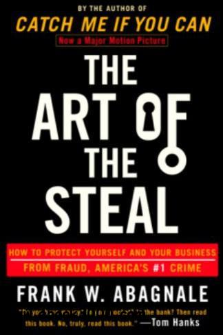 The Art of the Steal: How to Protect Yourself and Your Business from Fraud, America's #1 Crime free download