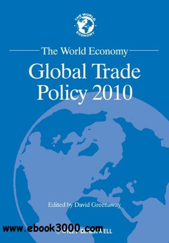 The World Economy: Global Trade Policy 2010 free download