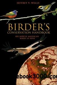 Birder's Conservation Handbook: 100 North American Birds at Risk free download