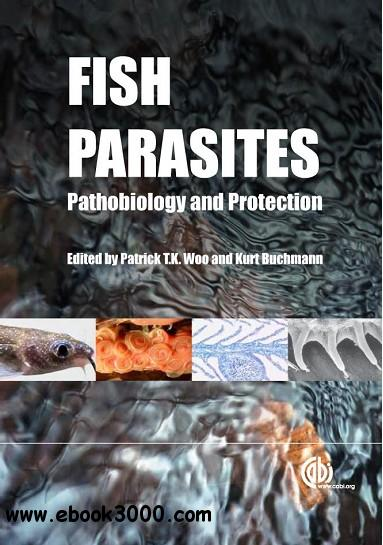 Fish Parasites: Pathobiology and Protection free download