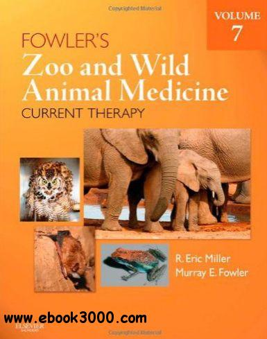 Fowler's Zoo and Wild Animal Medicine Current Therapy, Volume 7 free download