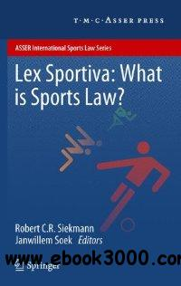 Lex Sportiva: What is Sports Law? (ASSER International Sports Law Series) free download