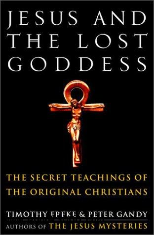 Jesus and the Lost Goddess: The Secret Teachings of the Original Christians free download