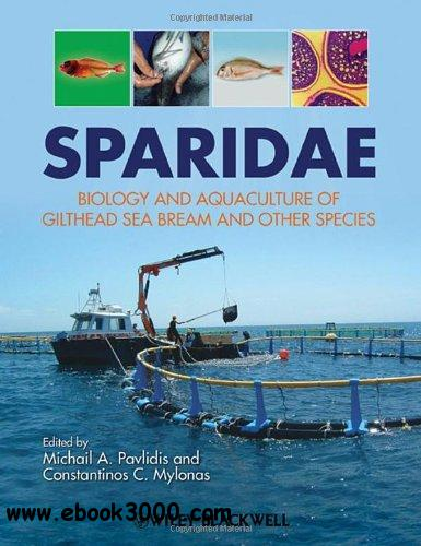 Sparidae: Biology and aquaculture of gilthead sea bream and other species free download