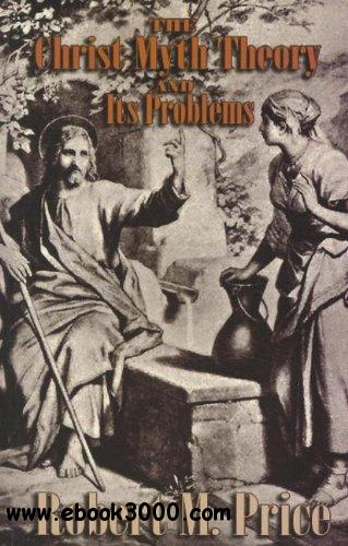 The Christ-Myth Theory and Its Problems free download