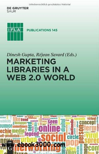Marketing Libraries in a Web 2.0 World free download