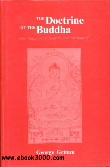 The Doctrine of the Buddha: The Religion of Reason and Meditation free download