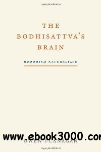 The Bodhisattva's Brain: Buddhism Naturalized free download