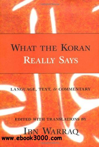 What the Koran Really Says: Language, Text and Commentary free download