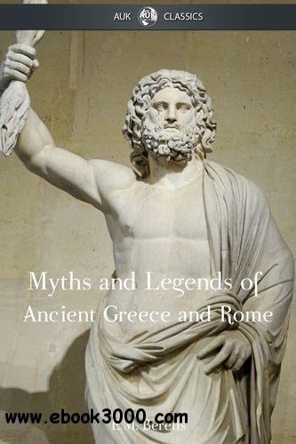 Myths and Legends of Ancient Greece and Rome free download