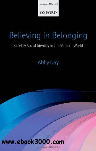 Believing in Belonging: Belief and Social Identity in the Modern World free download