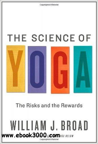 The Science of Yoga: The Risks and the Rewards free download