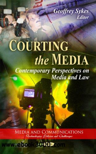 Courting the Media: Contemporary Perspectives on Media and Law free download