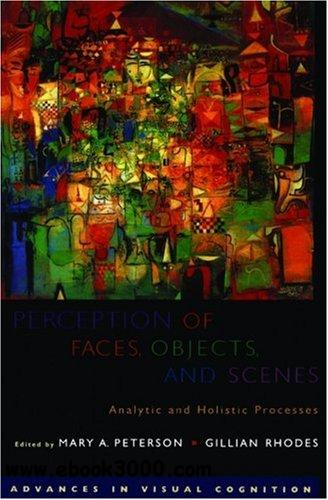 Perception of Faces, Objects, and Scenes: Analytic and Holistic Processes free download