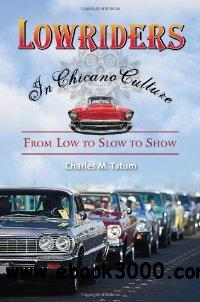 Lowriders in Chicano Culture: From Low to Slow to Show free download
