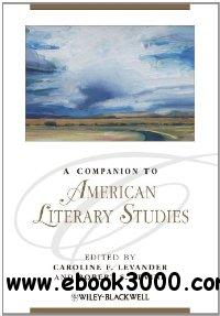 A Companion to American Literary Studies (Blackwell Companions to Literature and Culture) free download