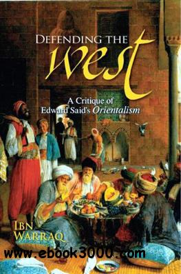 Defending the West: A Critique of Edward Said's Orientalism free download