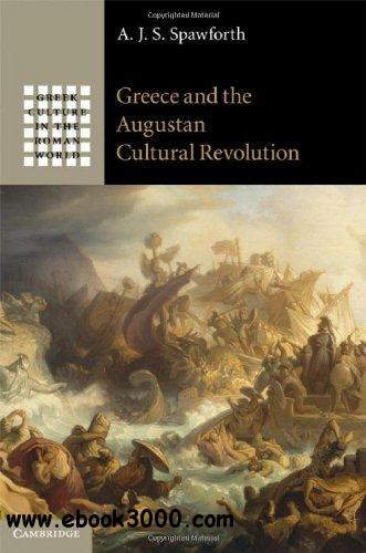Greece and the Augustan Cultural Revolution (Greek Culture in the Roman World) free download