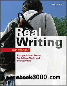 Real Writing with Readings: Paragraphs and Essays for College, Work, and Everyday Life (5th Edition) free download