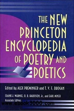 The New Princeton Encyclopedia of Poetry and Poetics free download
