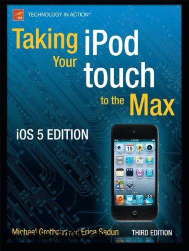 Taking your iPod touch to the Max, iOS 5 Edition free download