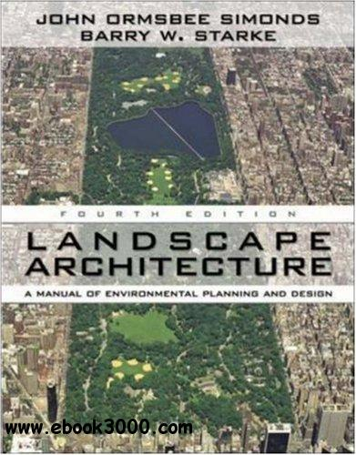 Landscape Architecture: A Manual of Land Planning and Design free download