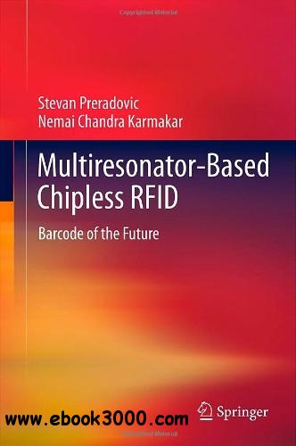 Multiresonator-Based Chipless RFID: Barcode of the Future free download