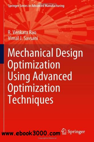 Mechanical Design Optimization Using Advanced Optimization Techniques free download