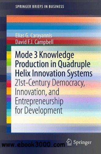 Mode 3 Knowledge Production in Quadruple Helix Innovation Systems free download