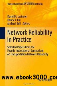 Network Reliability in Practice: Selected Papers from the Fourth International Symposium on Transportation Network Reliability free download
