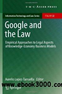 Google and the Law: Empirical Approaches to Legal Aspects of Knowledge-Economy Business Models free download