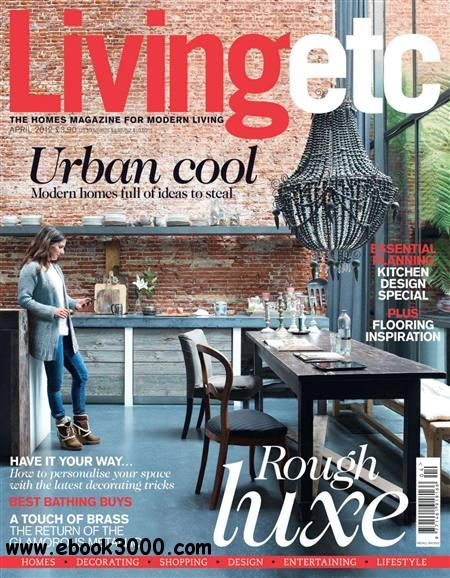 Living etc - April 2012 free download