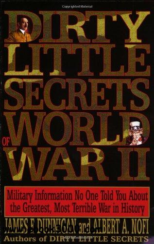 Dirty Little Secrets of World War II: Military Information No One Told You... free download