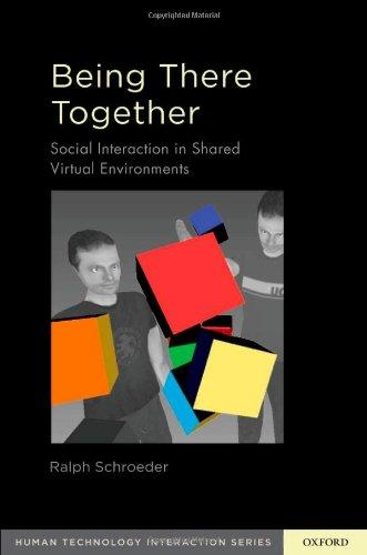 Being There Together: Social Interaction in Shared Virtual Environments free download
