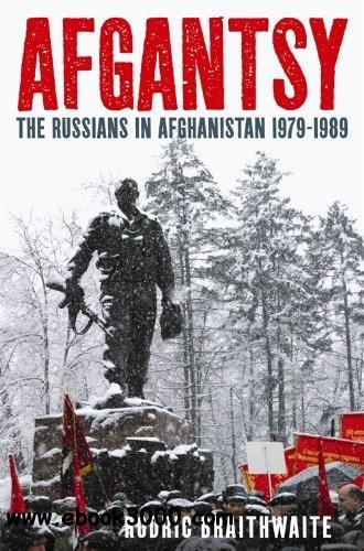 Afgantsy: The Russians in Afghanistan, 1979-1989 free download