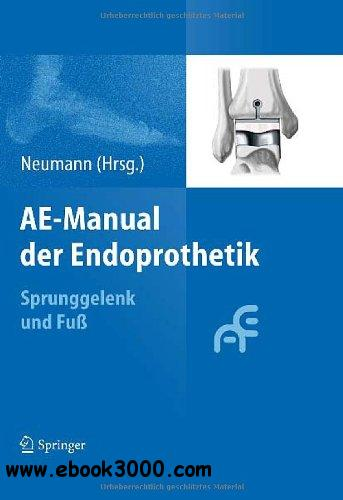 AE-Manual der Endoprothetik: Sprunggelenk und Fub free download