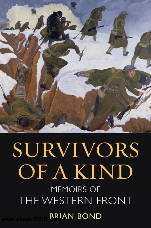 Survivors of a Kind: Memoirs of the Western Front free download