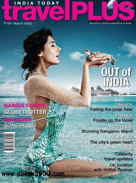 India Today Travel Plus - March 2012 free download