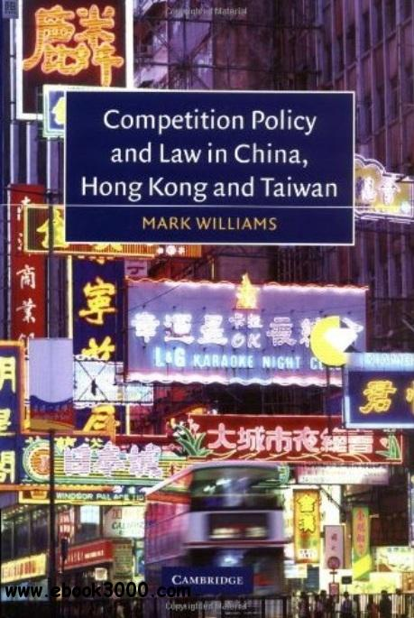 Competition Policy and Law in China, Hong Kong and Taiwan free download