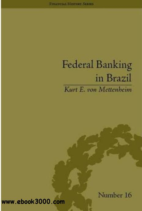 Federal Banking in Brazil: Policies and Competitive Advantages free download