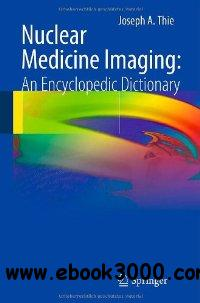 Nuclear Medicine Imaging: An Encyclopedic Dictionary free download