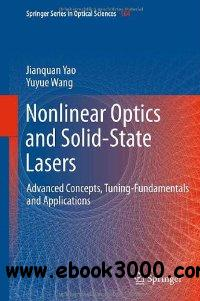 Nonlinear Optics and Solid-State Lasers: Advanced Concepts, Tuning-Fundamentals and Applications free download