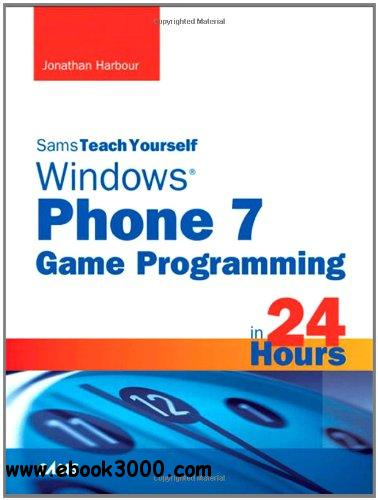 Teach Yourself Windows Phone 7 Game Programming in 24 Hours free download