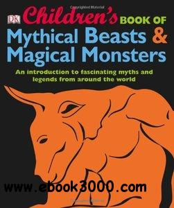 Children's Book of Mythical Beasts and Magical Monsters free download